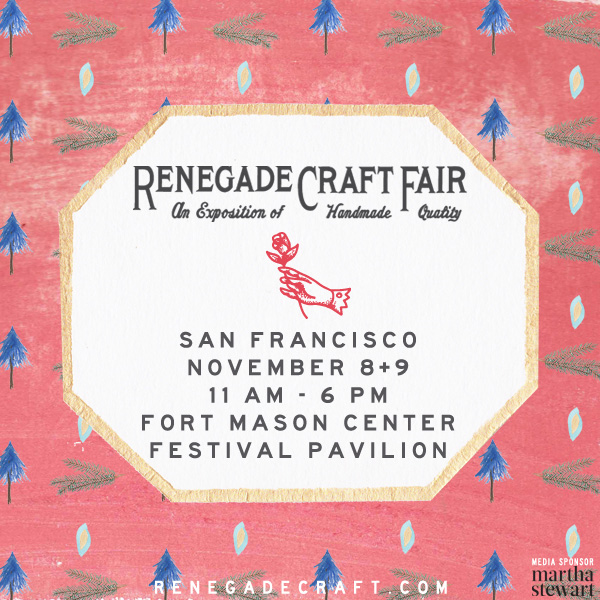Renegade Craft Fair 2014 San Francisco November Market