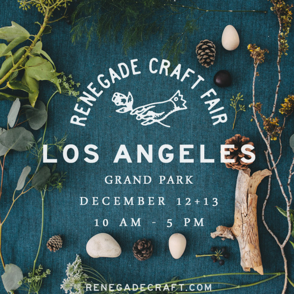 Renegade Craft Fair 2015 Los Angeles Holiday Fair