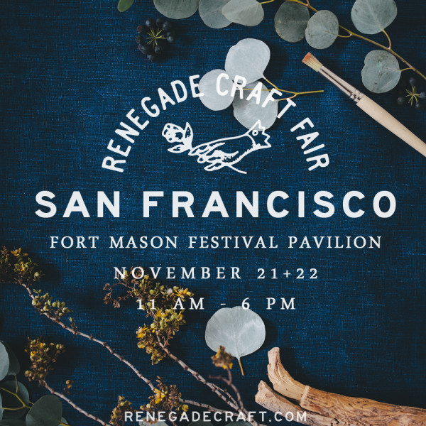 Renegade Craft Fair 2015 San Francisco Holiday Fair