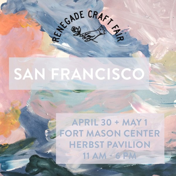 Renegade Craft Fair 2016 San Francisco Spring Fair