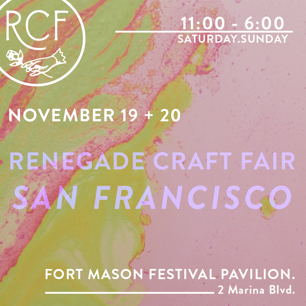 Renegade Craft Fair 2016 San Francisco Holiday Fair