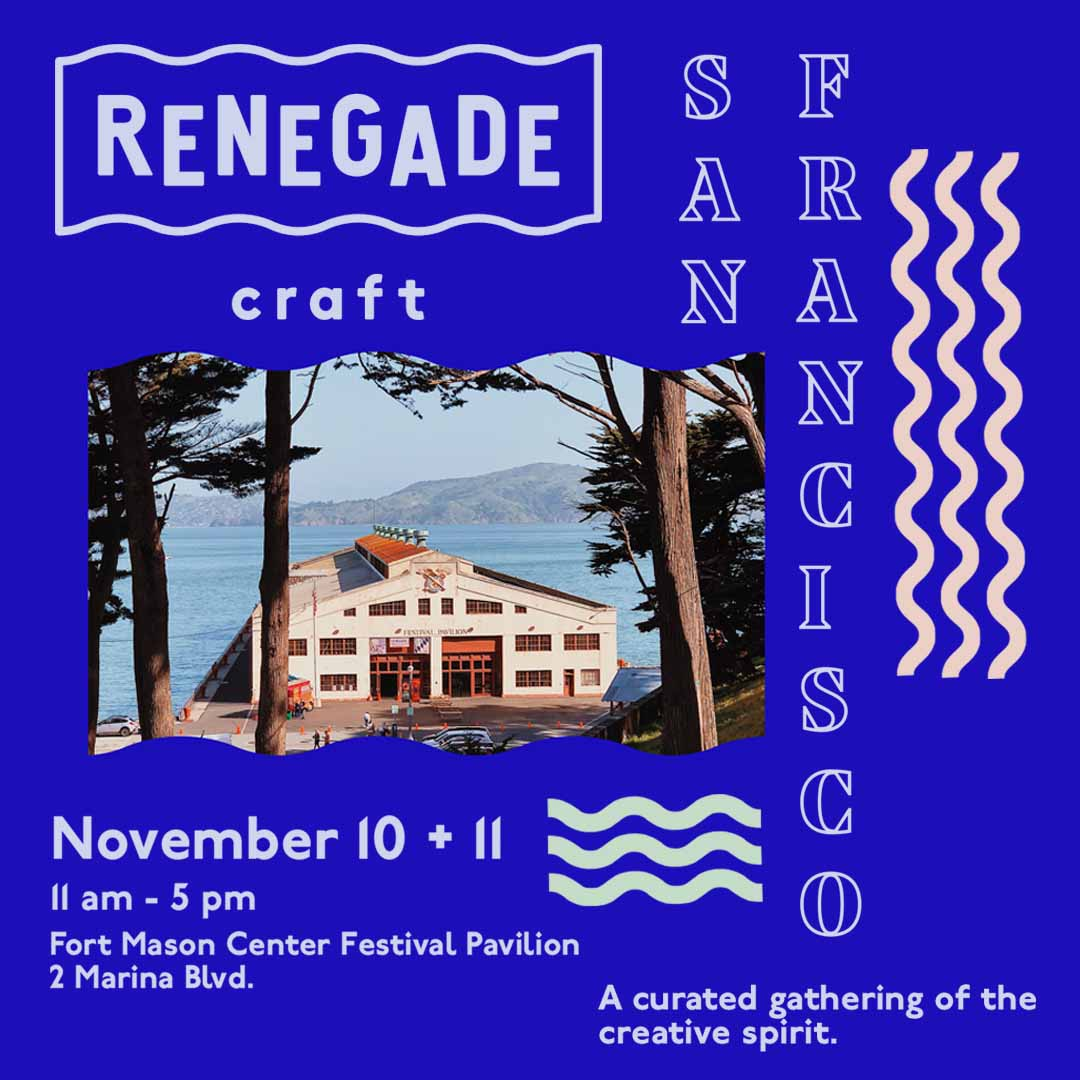 Renegade Craft Fair 2018 San Francisco Holiday Fair