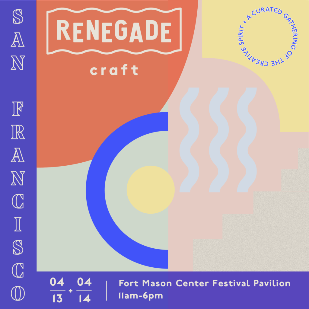 Renegade Craft Fair San Francisco Spring 2019