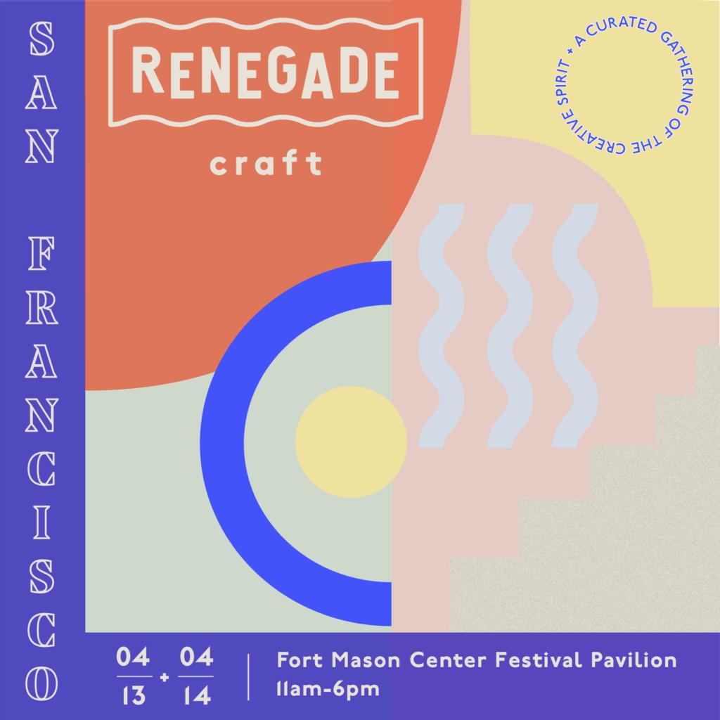 Renegade Craft Fair San Francisco Spring 2019